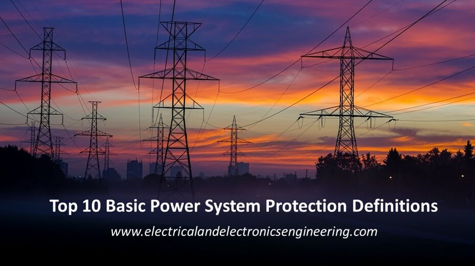 Top 10 Basic Power System Protection Definitions Every EE should Learn