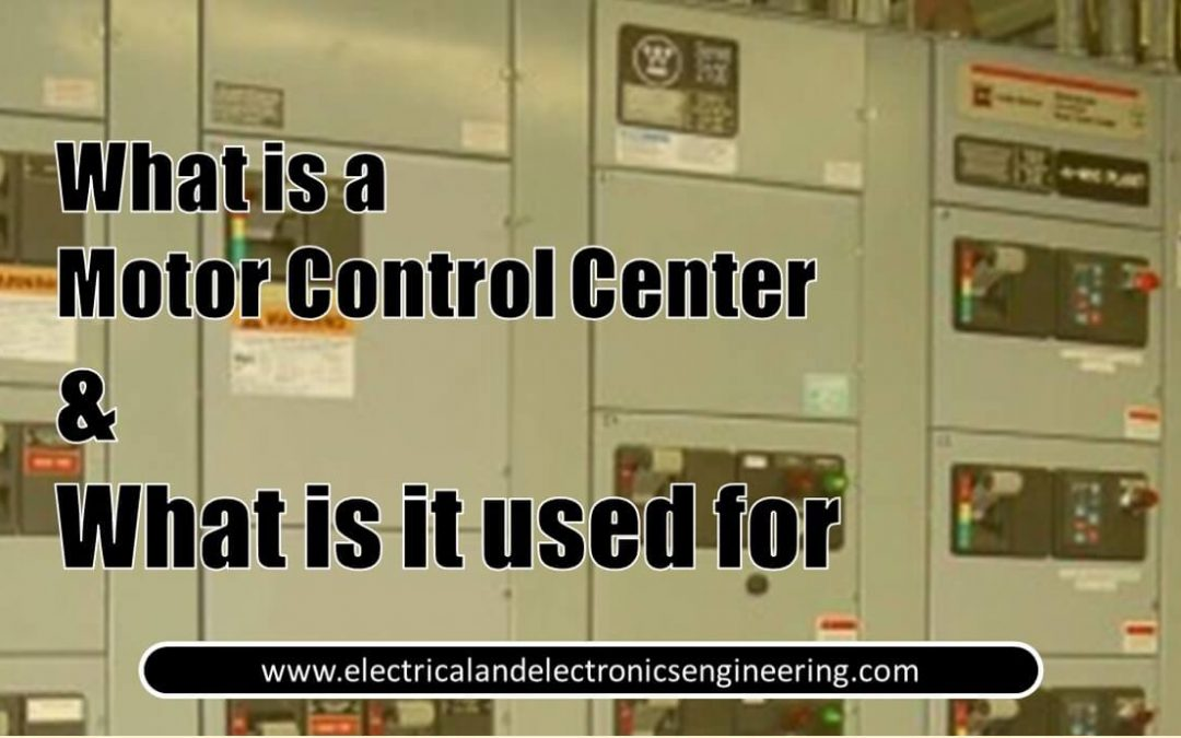 Motor Control Center: What is MCC and Why do we need them