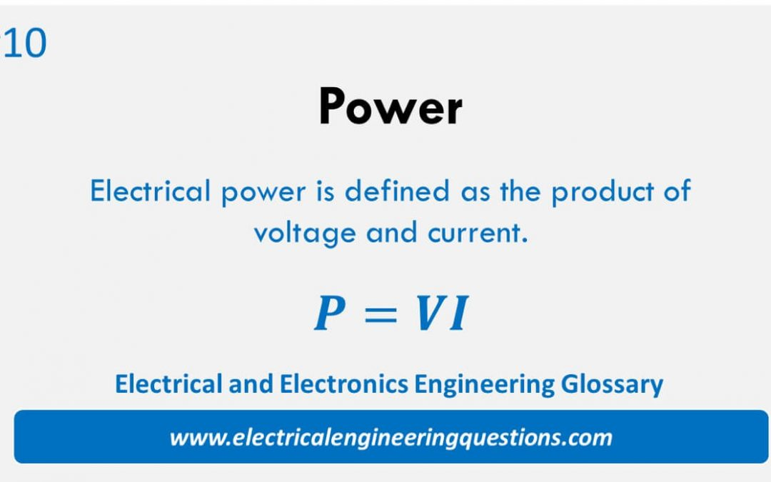 Electrical and Electronics Engineering Glossary 10: Power