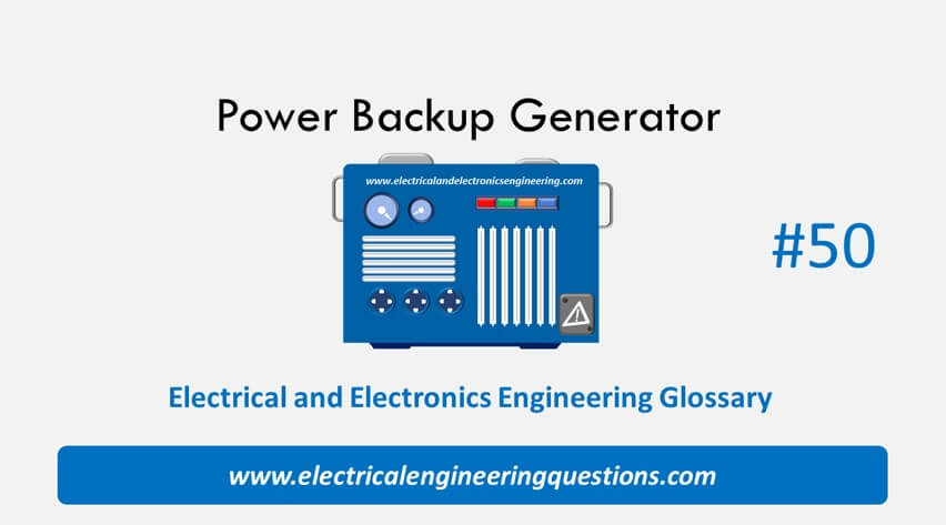 Electrical and Electronics Engineering Glossary#50: Power Backup Generator